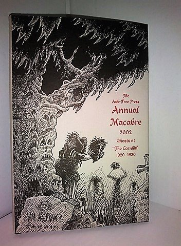THE ASH-TREE PRESS ANNUAL MACABRE 2002: GHOSTS AT 'THE CORNHILL' 1920 - 1930: Adrian, ...