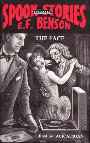 The Face: Collected Spook Stories: Benson, E. F.