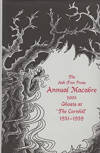 The Ash-tree Press Annual Macabre 2003: Ghosts At 'the Cornhill' 1931-1939