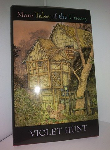 MORE TALES OF THE UNEASY: Hunt, Violet.