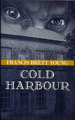 Cold Harbour: Young, Francis Brett