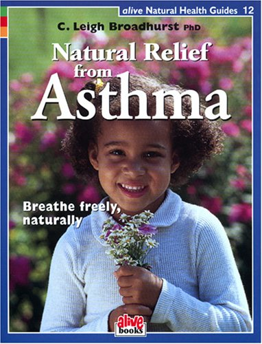 Natural Relief from Asthma: Broadhurst, C. Leigh