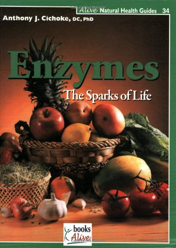 9781553120360: Enzymes: The Sparks of Life (Natural Health Guide)