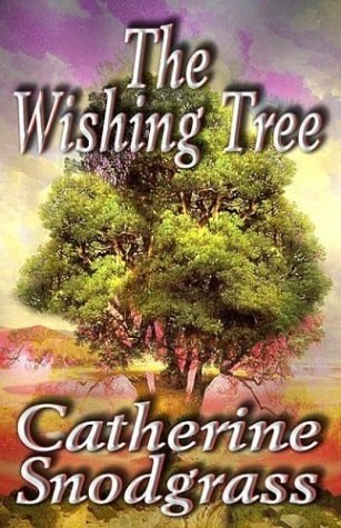 The Wishing Tree (1553164857) by Catherine Snodgrass