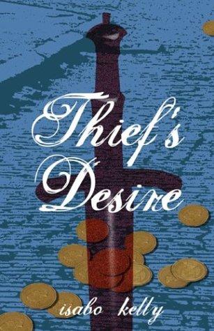 Thief's Desire: Kelly, Isabo
