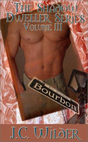 The Shadow Dweller Series: Volume Three: Wilder, J. C.