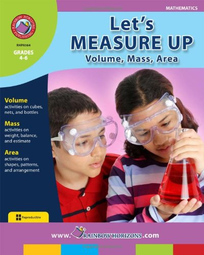 Let's Measure Up! - Part II Volume, Mass and Area (1553191617) by Rob Nelson