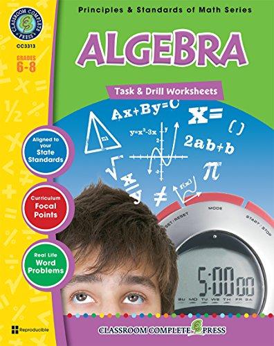 9781553195450: Algebra - Task & Drill Sheets Gr. 6-8 (Principles & Standards of Math) - Classroom Complete Press