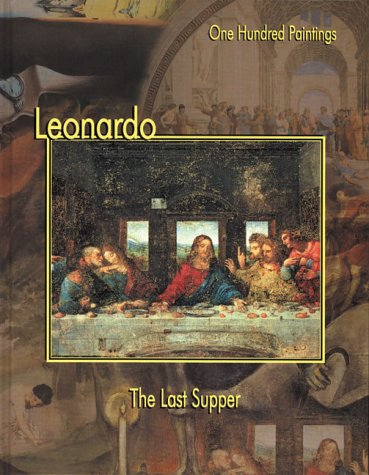 Leonardo: The Last Supper (One Hundred Paintings): Federico Zeri