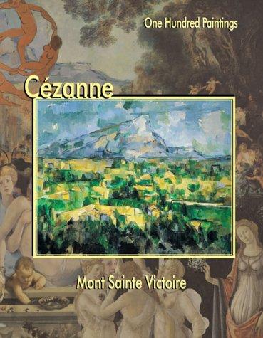 Cezanne: Mont Sainte-Victoire (One Hundred Paintings Series): Cezanne, Paul, Zeri,