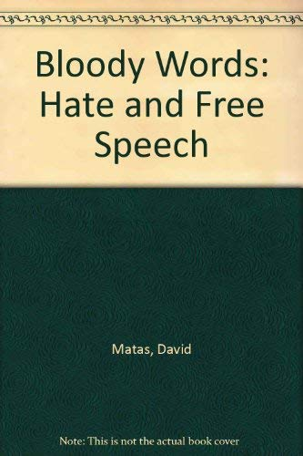 9781553310006: Bloody Words: Hate and Free Speech