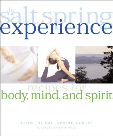 9781553350095: The Salt Spring Experience: Recipes for Body, Mind, and Spirit