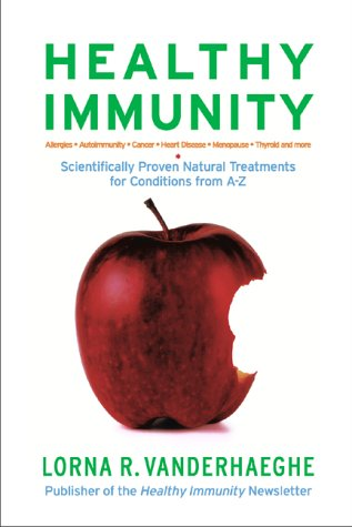 9781553350101: Healthy Immunity: Scientifically Proven Natural Treatments for Conditions from A-Z