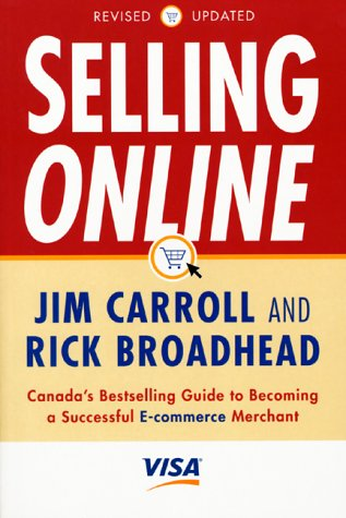 Selling Online: Canada's Bestselling Guide to Becoming a Successful E-Commerce Merchant: ...