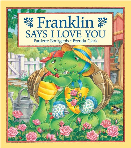 9781553370345: Franklin Says I Love You