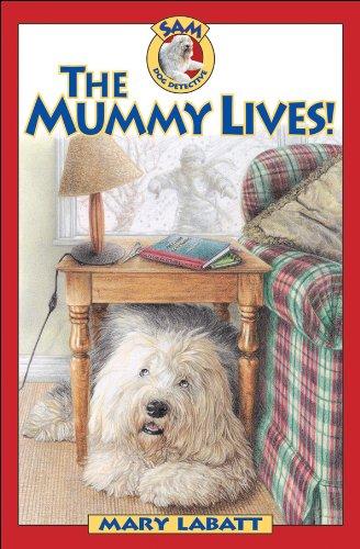 9781553370420: The Mummy Lives! (Sam: Dog Detective)