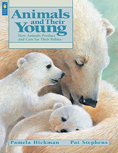 9781553370628: Animals and Their Young: How Animals Produce and Care for Their Babies (Animal Behavior)