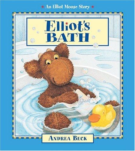 9781553370703: Elliot's Bath (An Elliot Moose Story)