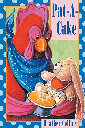 Pat-a-Cake (Traditional Nursery Rhymes): Kids Can Press