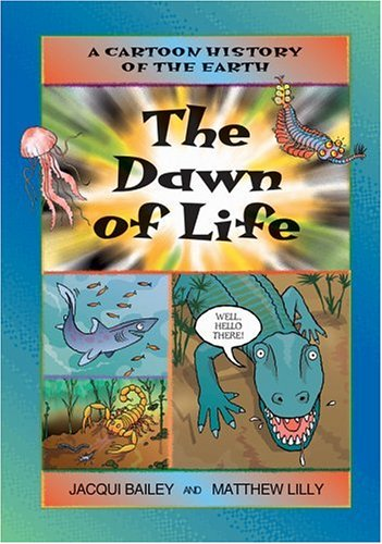 9781553370819: Dawn of Life, The (Cartoon History of the Earth)