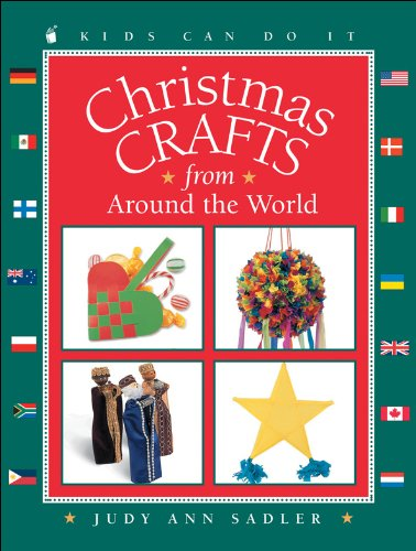 Christmas Crafts from around the World (Kids Can Do It): Sadler, Judy Ann