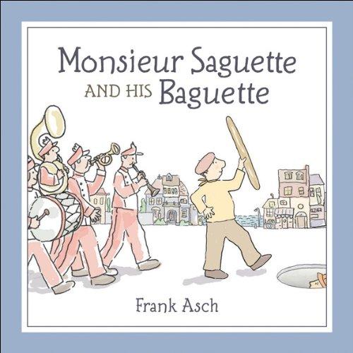 9781553374619: Monsieur Saguette and His Baguette