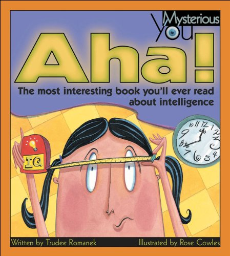 9781553374855: Aha!: The Most Interesting Book You'll Ever Read about Intelligence (Mysterious You)