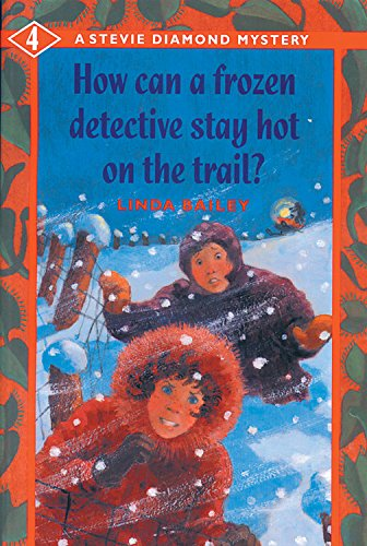9781553375821: How Can a Frozen Detective Stay Hot on the Trail? (A Stevie Diamond Mystery)