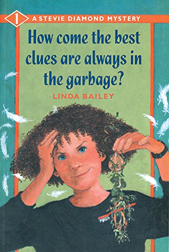 9781553375838: How Come the Best Clues Are Always in the Garbage? (Stevie Diamond Mysteries)