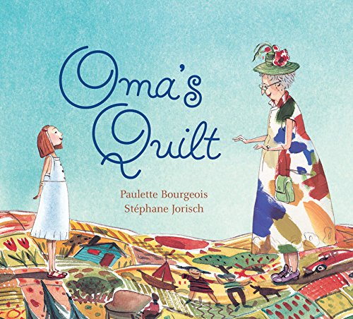 Oma's Quilt (9781553376255) by Paulette Bourgeois
