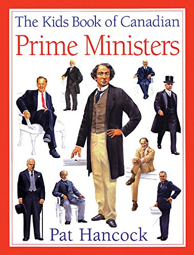 The Kids Book of Canadian Prime Ministers (1553377400) by Pat Hancock