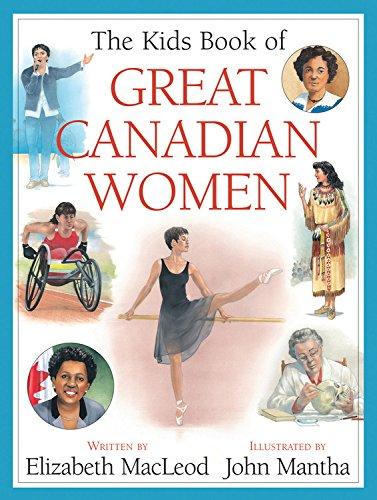 The Kids Book of Great Canadian Women: MacLeod, Elizabeth