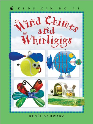 9781553378686: Wind Chimes and Whirligigs (Kids Can Do It)