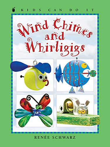 9781553378709: Wind Chimes and Whirligigs (Kids Can Do It)