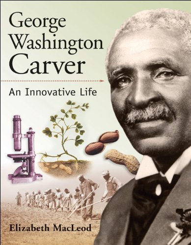 9781553379065: George Washington Carver: An Innovative Life (Snapshots: Images of People and Places in History)