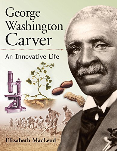 9781553379072: George Washington Carver: An Innovative Life (Snapshots: Images of People and Places in History)