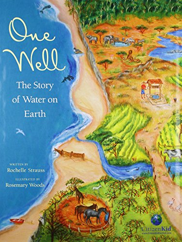 9781553379546: One Well: The Story of Water on Earth (CitizenKid)