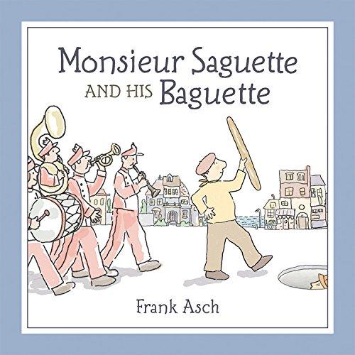 9781553379782: Monsieur Saguette and His Baguette