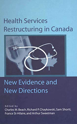 Health Services Restructuring in Canada: New Evidence and New Directions (John Deutsch Institute): ...