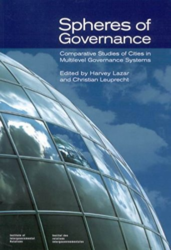9781553391296: Spheres of Governance: Comparative Studies of Cities in Multilevel Governance Systems (Institute of Intergovernmental Relations)