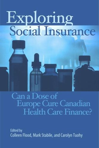 Exploring Social Insurance: Can a Dose of: Flood, Colleen, Stabile,