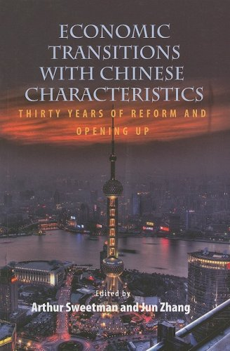 Economic Transitions with Chinese Characteristics V1 - Thirty Years of Reform and Opening Up: ...
