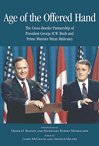 Age of the Offered Hand - The Cross-Border Partnership Between President George H.W. Bush and Prime...