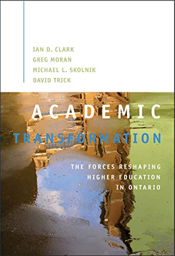 9781553392385: Academic Transformation: The Forces Reshaping Higher Education in Ontario (Queen's Policy Studies Series)