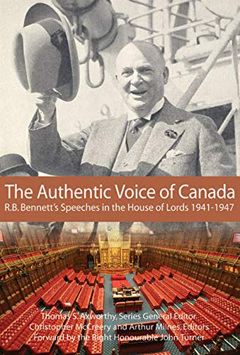 The Authentic Voice of Canada: R.B. Bennett: Christopher McCreery, Arthur