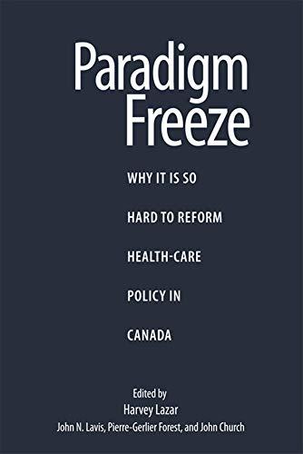 Paradigm Freeze: Pierre-Gerlier Forest, John N. Lavis, Harvey Lazar, John Church