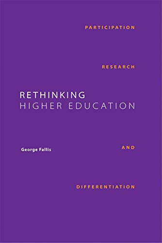 Rethinking Higher Education: Participation, Research and Differentiation (Queen's Policy ...