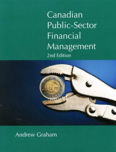 Canadian Public Sector Financial Management, Second Edition (Queen's Policy Studies): Graham, ...