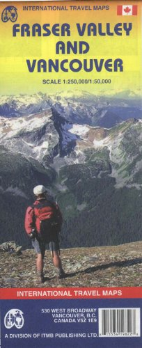 Fraser Valley 1 : 250 000 / Vancouver 1 : 50 000 (International Travel Maps)