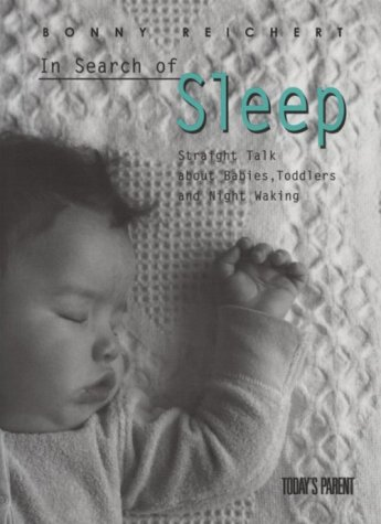 9781553560081: In Search of Sleep: Straight Talk About Babies, Toddlers and Night Waking